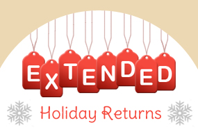 We're making holiday shopping easier this year by extending our return policy. Any orders placed from November 21 to December 31 can be returned until February 28, 2013 for a full refund. See all the details on our Returns and Refunds page, or check out our Shipping Information page to make sure your gifts arrive on time this holiday season!