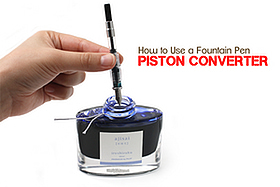 How to Use a Fountain Pen Piston Converter