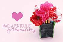 Valentine's Day Ideas: Make A Pen Bouquet!