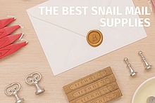 Snail Mail: The Art of Letter Writing