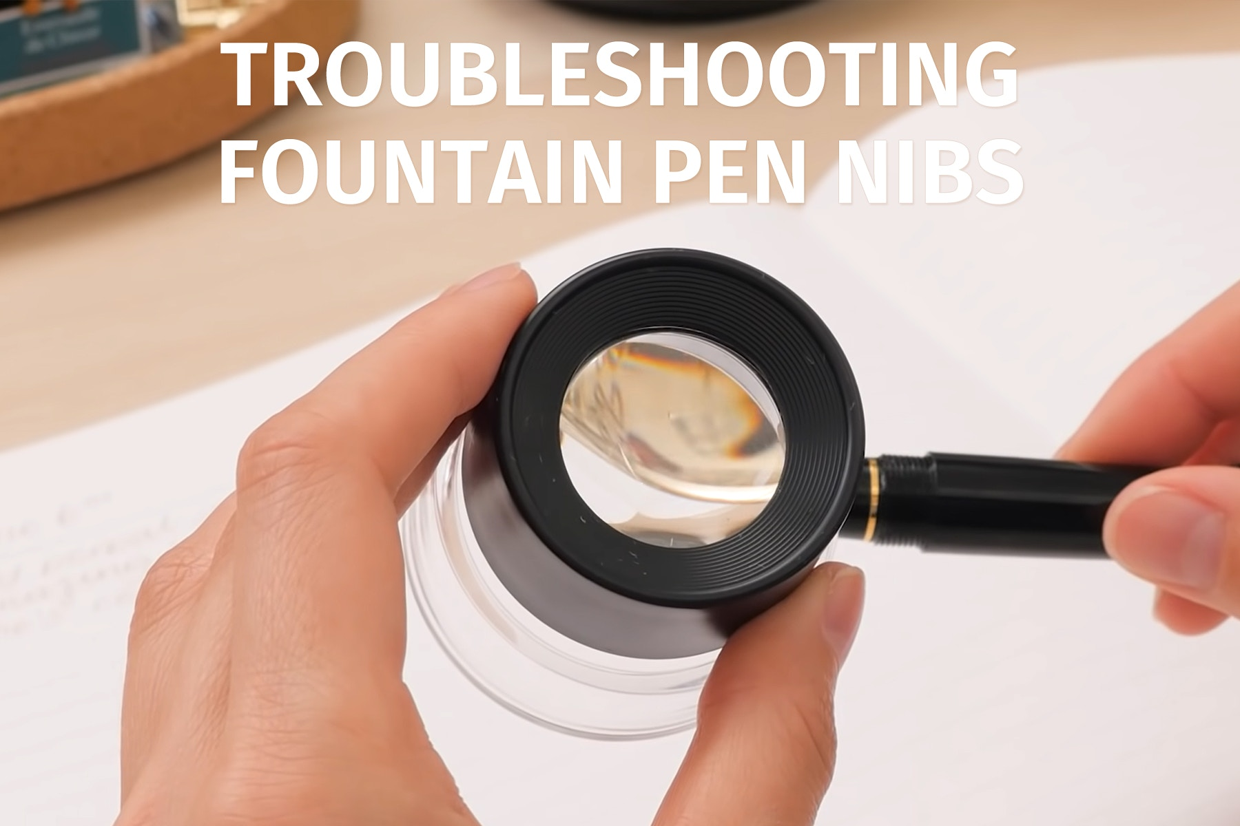 Guide to Fountain Pen Nibs: Troubleshooting Tips and Tricks | JetPens